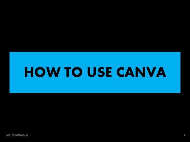 HOW TO USE CANVA MFTPULIDO2015 1