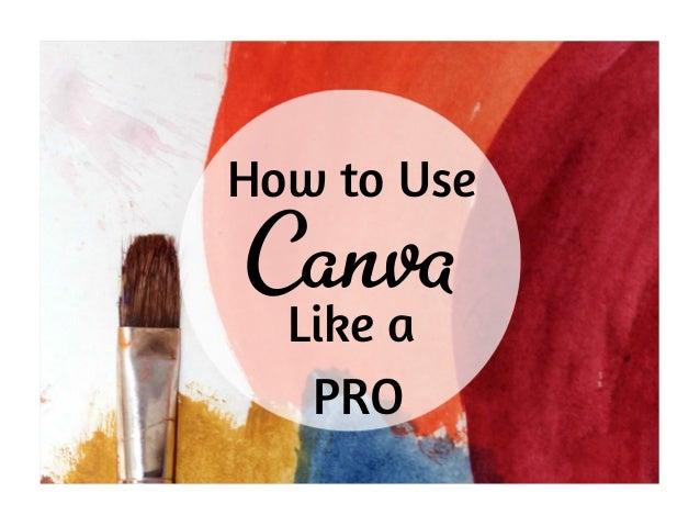 How to Use Like a PRO