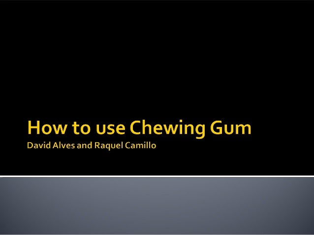 1. Opportunity and Potential• Chewing gum is a forbidden candy in Singapore since1992 = OPPORTUNITY• Why was it banned?•Va...