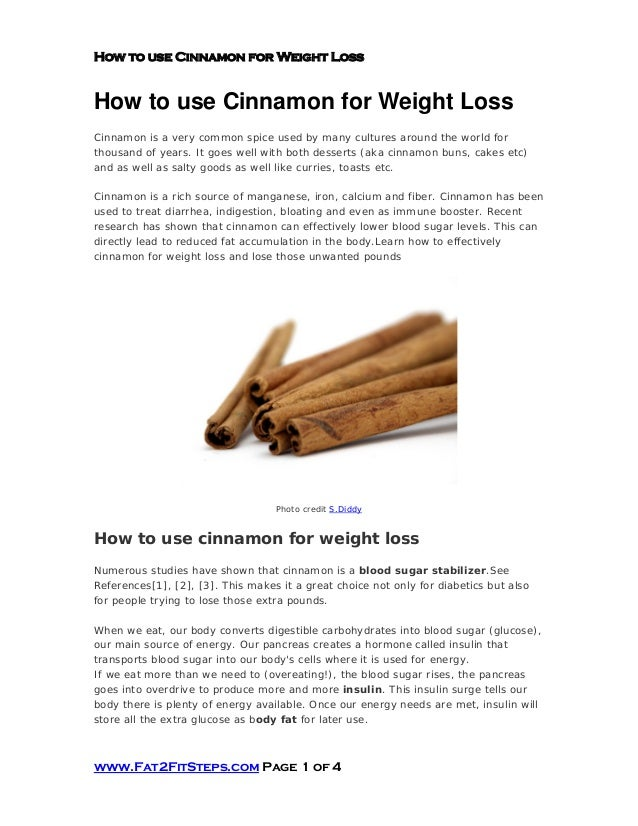 How to use Cinnamon for Weight LossHow to use Cinnamon for Weight LossCinnamon is a very common spice used by many culture...