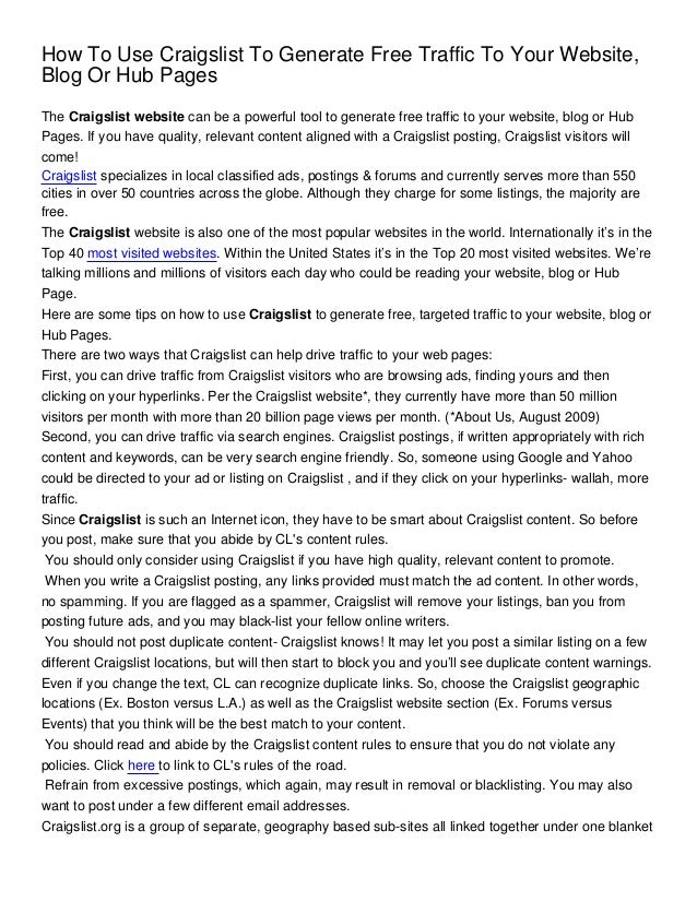 How To Use Craigslist To Generate Free Traffic To Your Website,Blog Or Hub PagesThe Craigslist website can be a powerful t...