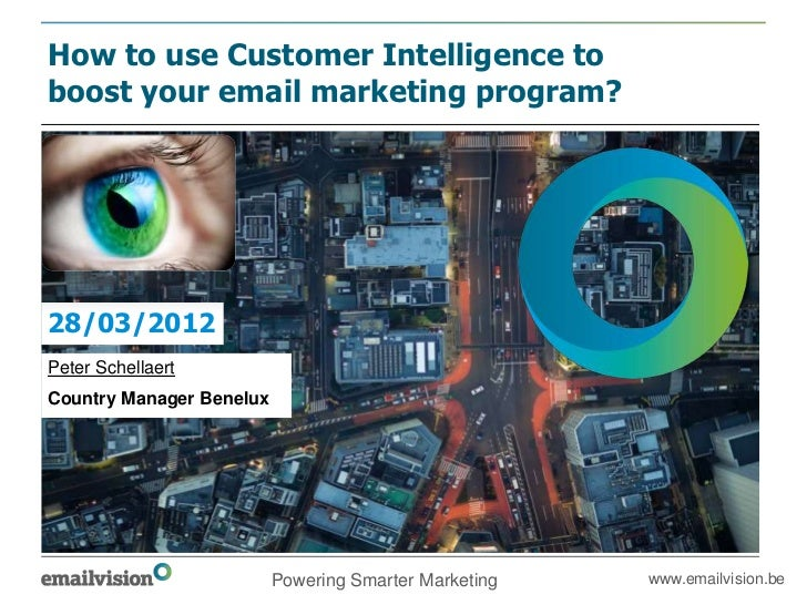 How to use Customer Intelligence toboost your email marketing program?28/03/2012Peter SchellaertCountry Manager Benelux   ...