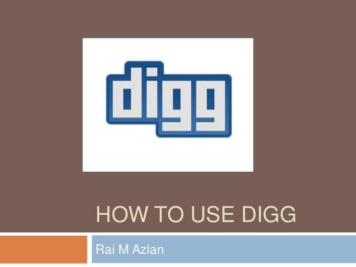 HOW TO USE DIGGRai M Azlan