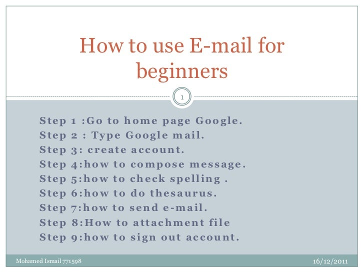 How to use E-mail for                         beginners                                 1       Step      1 :Go to home pa...