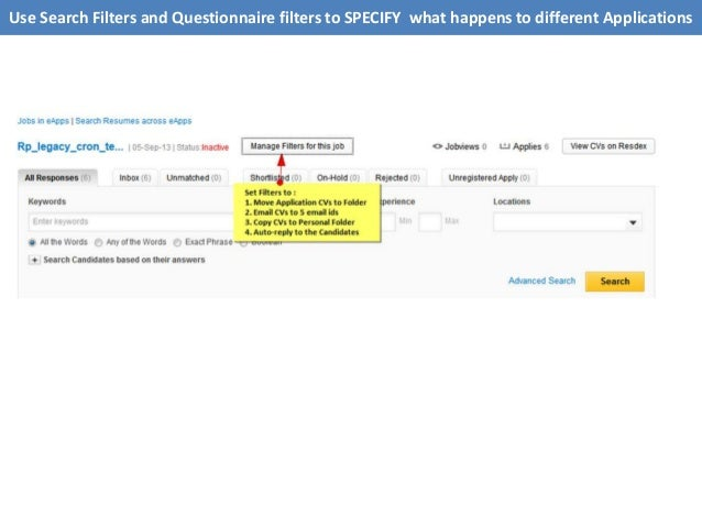 Use Search Filters and Questionnaire filters to SPECIFY what happens to different Applications