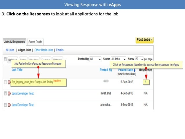 Viewing Response with eApps 3. Click on the Responses to look at all applications for the job
