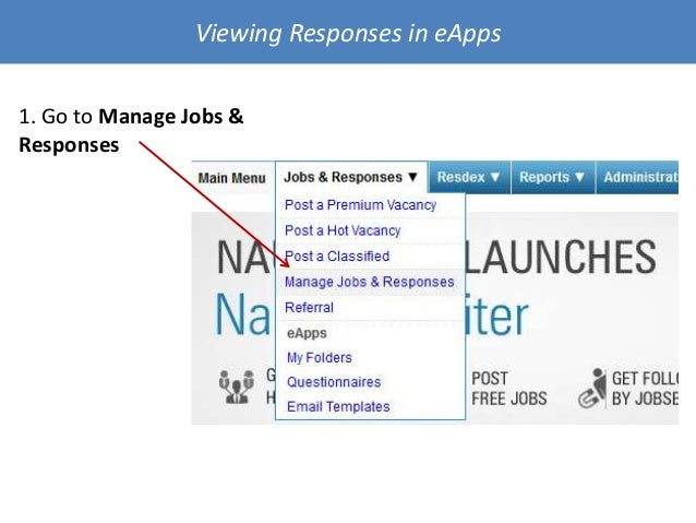 1. Go to Manage Jobs & Responses Viewing Responses in eApps