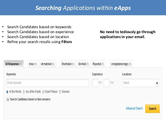 Searching Applications within eApps • Search Candidates based on keywords • Search Candidates based on experience • Search...