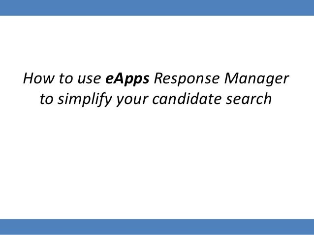 How to use eApps Response Manager to simplify your candidate search