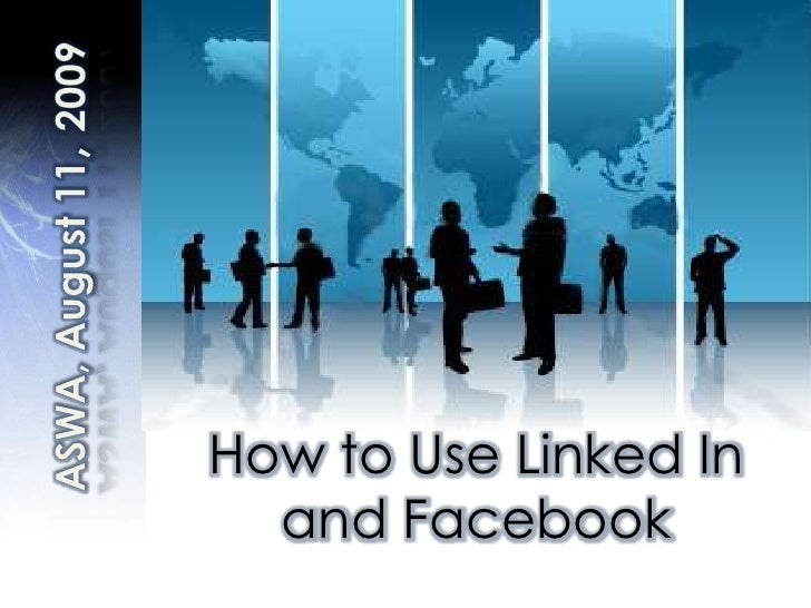 ASWA, August 11, 2009<br />How to Use Linked In and Facebook<br />