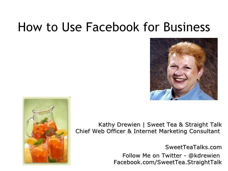 Kathy Drewien   Sweet Tea & Straight Talk Chief Web Officer & Internet Marketing Consultant   SweetTeaTalks.com Follow Me ...