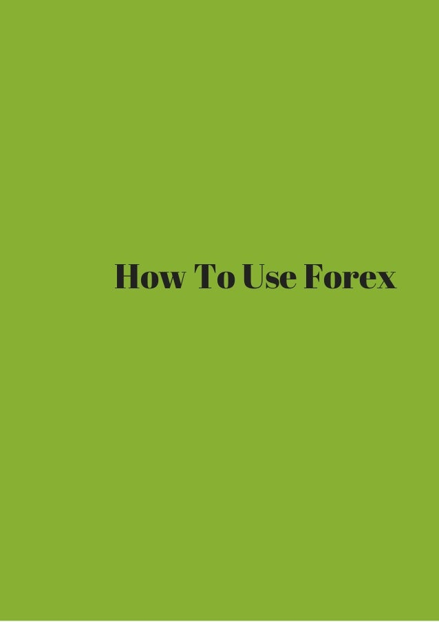 How to use forex