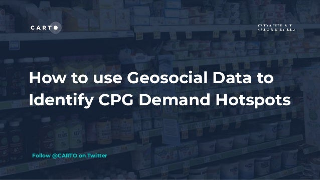 How to Use Geospatial Data to Identify CPG Demnd Hotspots