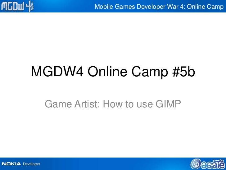 Mobile Games Developer War 4: Online CampMGDW4 Online Camp #5b Game Artist: How to use GIMP