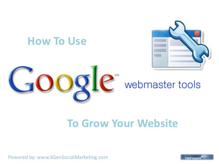 How To Use<br />To Grow Your Website<br />Powered by: www.XGenSocialMarketing.com<br />