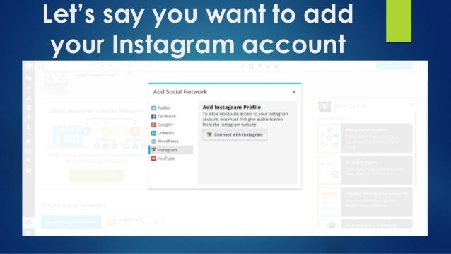 How to use hootsuite to broadcast a single message to multiple social lets say you want to add your instagram account ccuart Choice Image