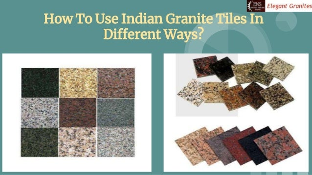 How To Use Indian Granite Tiles In Different Ways?