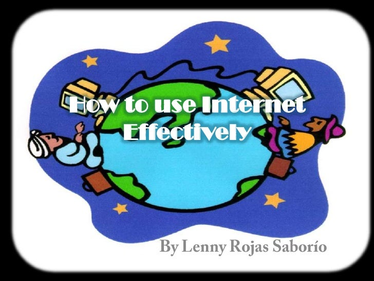 How to use internet effectively
