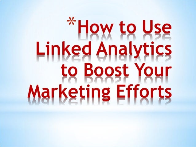 *How to Use Linked Analytics to Boost Your Marketing Efforts