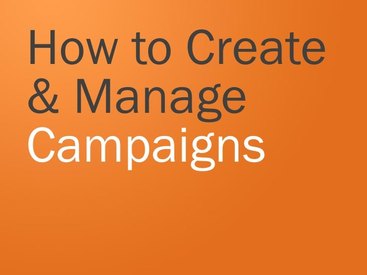 How to Create& ManageCampaigns