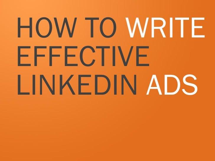HOW TO WRITEEFFECTIVELINKEDIN ADS