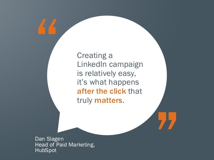 Creating a                LinkedIn campaign                is relatively easy,                it's what happens           ...