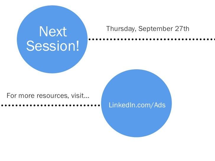 Next                 Thursday, September 27th      Session!For more resources, visit…                             LinkedIn...