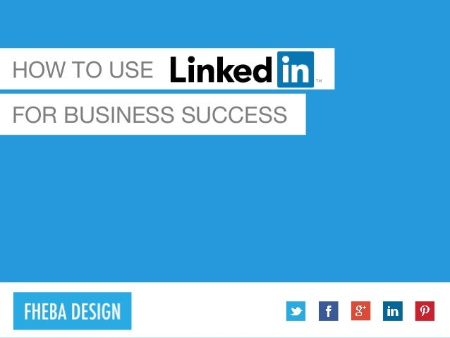 HOW TO USE FOR BUSINESS SUCCESS