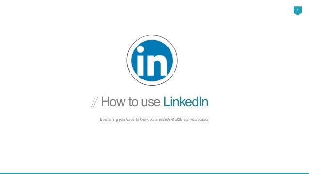 How to use LinkedIn Everything you have to know for a excellent B2B communication 1