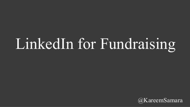 LinkedIn for Fundraising @KareemSamara