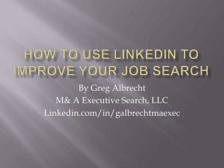 By Greg Albrecht    M& A Executive Search, LLC Linkedin.com/in/galbrechtmaexec