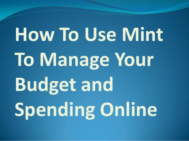 How To Use Mint To Manage Your Budget and Spending Online
