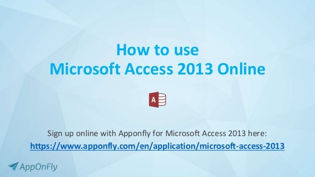 How to use Microsoft Access 2013 online