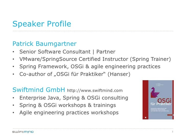 Speaker ProfilePatrick Baumgartner•   Senior Software Consultant | Partner•   VMware/SpringSource Certified Instructor (Sp...