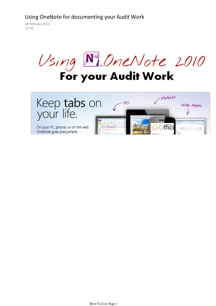 Using OneNote for documenting your Audit Work18 February 201212:36                        How To Use Page 1