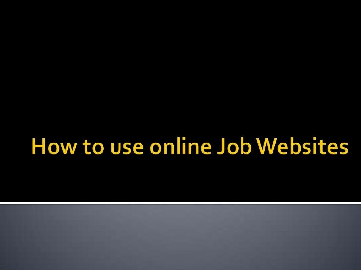 How to use online Job Websites<br />