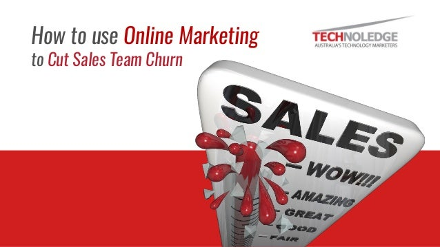Read more on our blog How to use Online Marketing to Cut Sales Team Churn