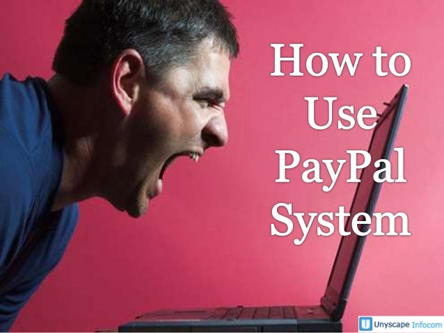What is the PayPal System?