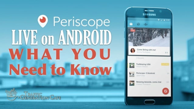 W H AT   YO U Need  to  Know LIVE on ANDROID