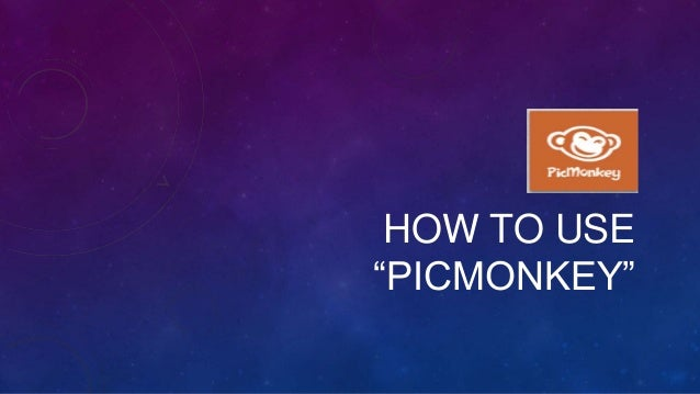 """HOW TO USE """"PICMONKEY"""""""