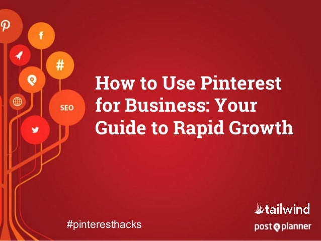 How to Use Pinterest for Business: Your Guide to Rapid Growth #pinteresthacks