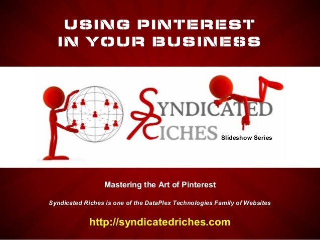 USING PINTEREST  IN YOUR BUSINESS                                                       Slideshow Series                 M...