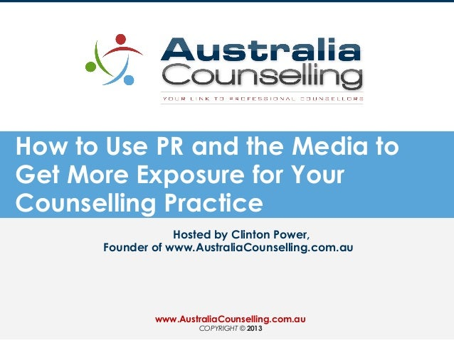 How to Use PR and the Media to Get More Exposure for Your Counselling Practice Hosted by Clinton Power, Founder of www.Aus...