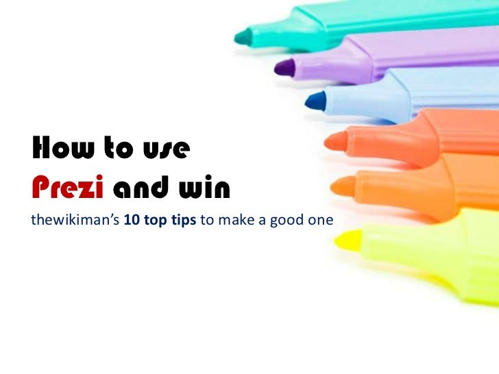 How to use <br />Prezi and win<br />thewikiman's10top tips to make a good one<br />