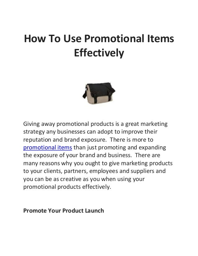 How To Use Promotional Items Effectively  Giving away promotional products is a great marketing strategy any businesses ca...