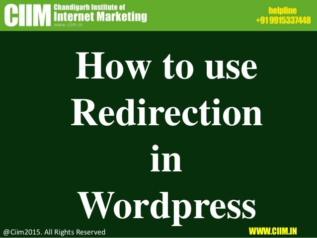 How to use Redirection in Wordpress@Ciim2015. All Rights Reserved WWW.CIIM.IN