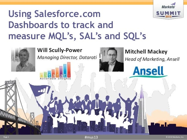 Using Salesforce.com     Dashboards to track and     measure MQL's, SAL's and SQL's           Will Scully-Power           ...