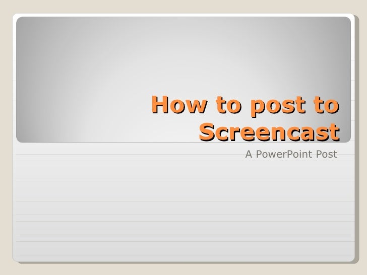 How to post to Screencast A PowerPoint Post