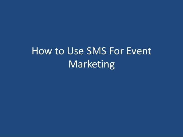 How to Use SMS For EventMarketing