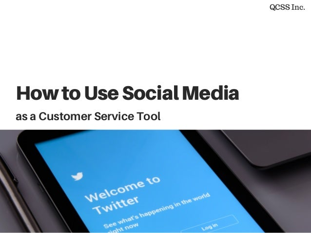 HowtoUseSocialMedia as a Customer Service Tool QCSS Inc.